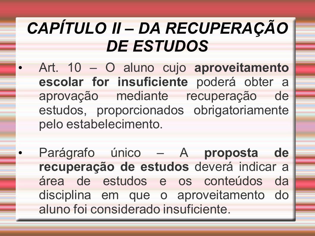 CAPÍTULO II – DA RECUPERAÇÃO DE ESTUDOS