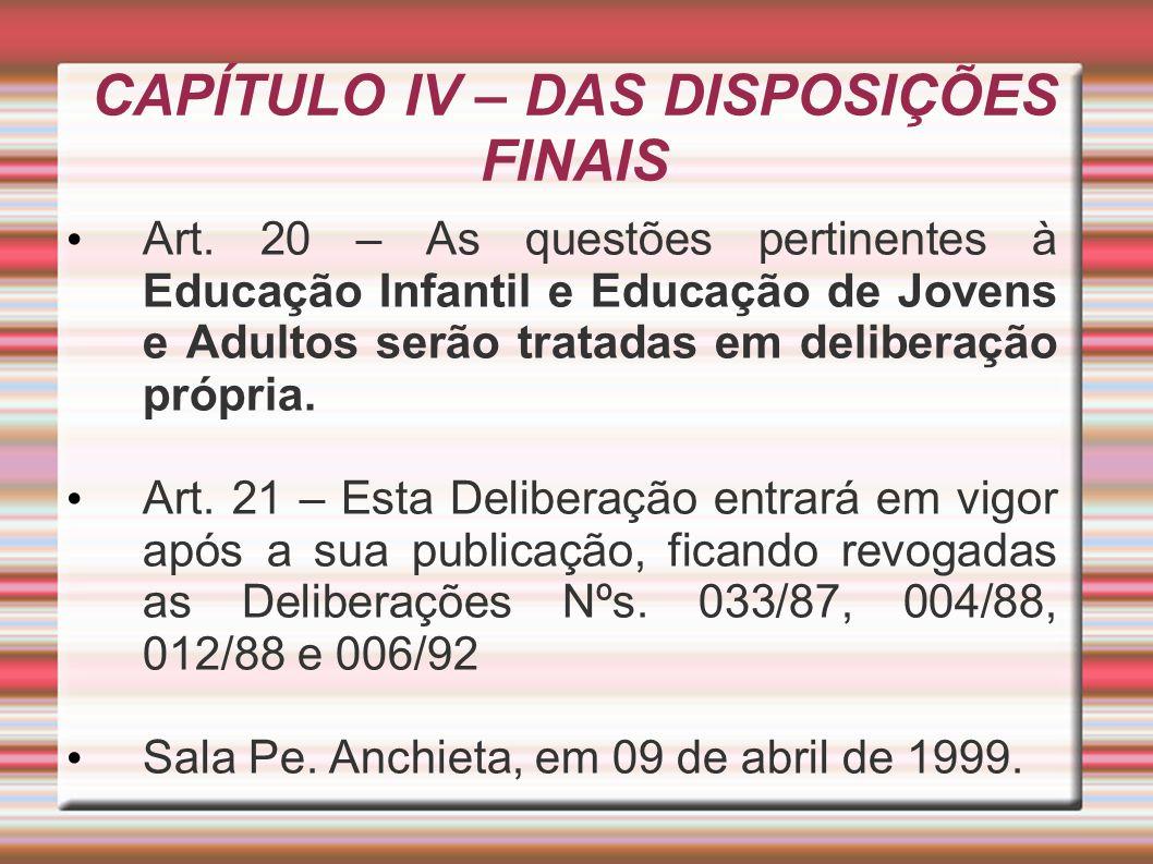 CAPÍTULO IV – DAS DISPOSIÇÕES FINAIS