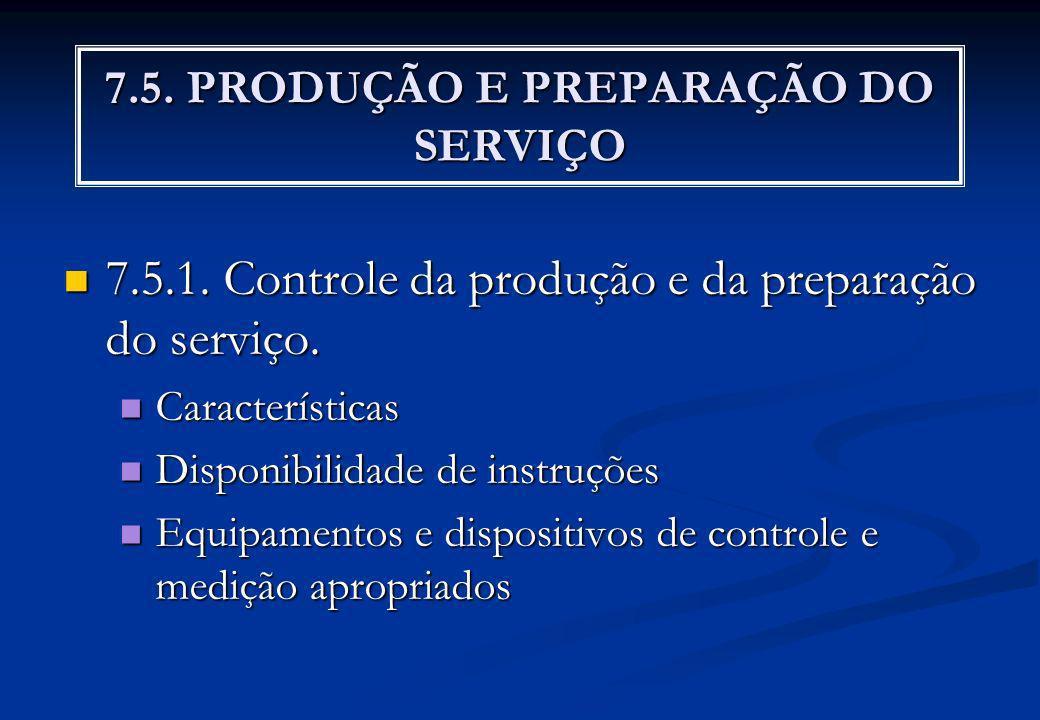 7.5. PRODUÇÃO E PREPARAÇÃO DO SERVIÇO
