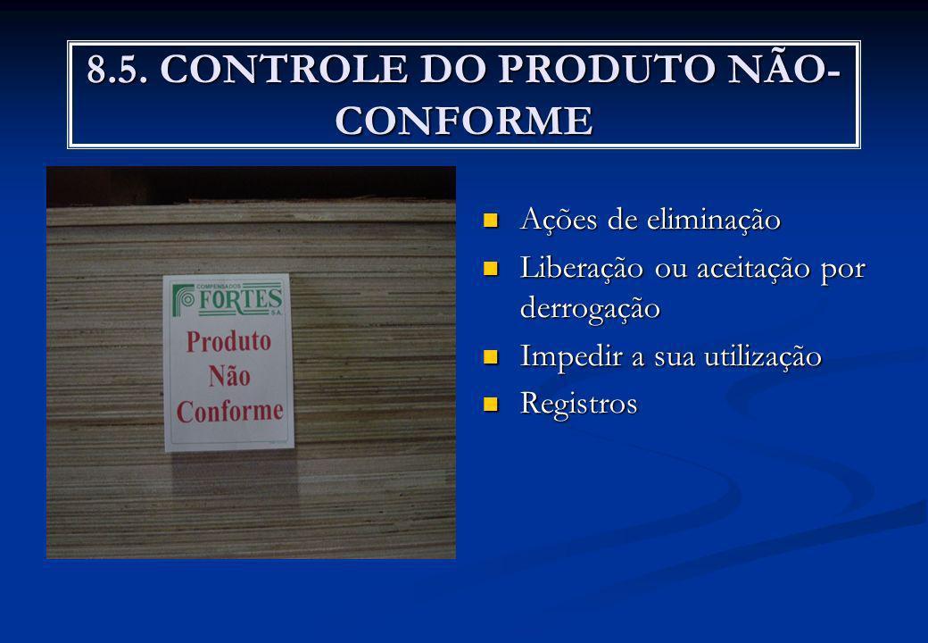 8.5. CONTROLE DO PRODUTO NÃO-CONFORME