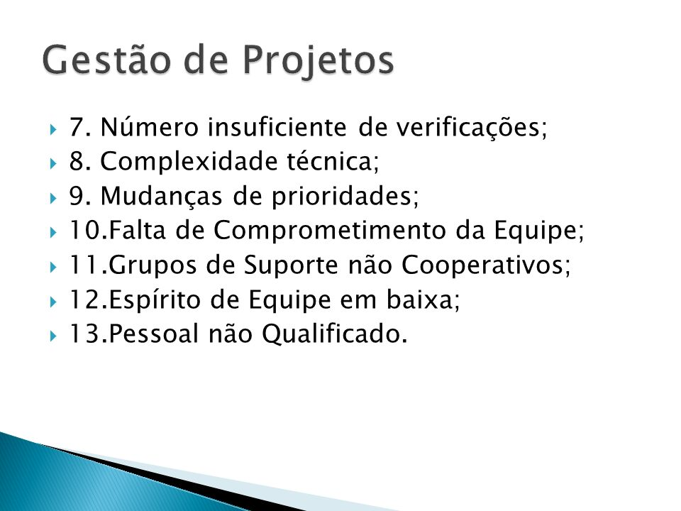 Gestão de Projetos 7. Número insuficiente de verificações;