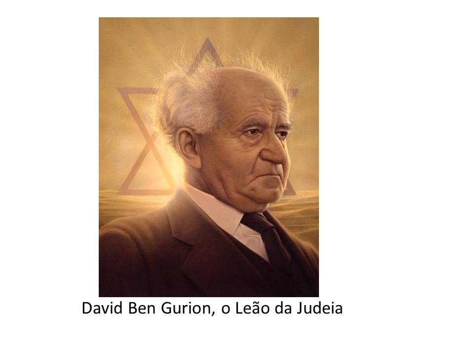 David Ben Gurion, o Leão da Judeia
