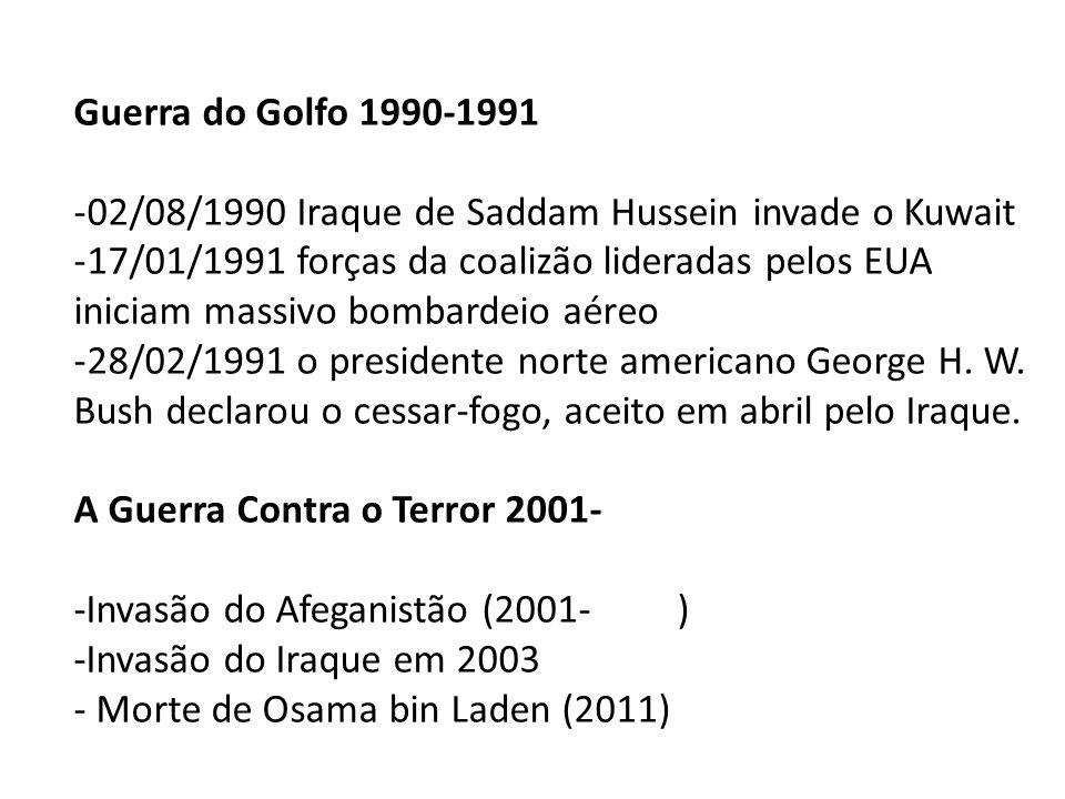 Guerra do Golfo 1990-1991 02/08/1990 Iraque de Saddam Hussein invade o Kuwait.