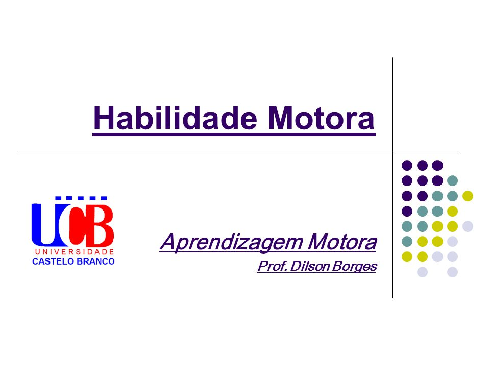 Aprendizagem Motora Prof. Dilson Borges