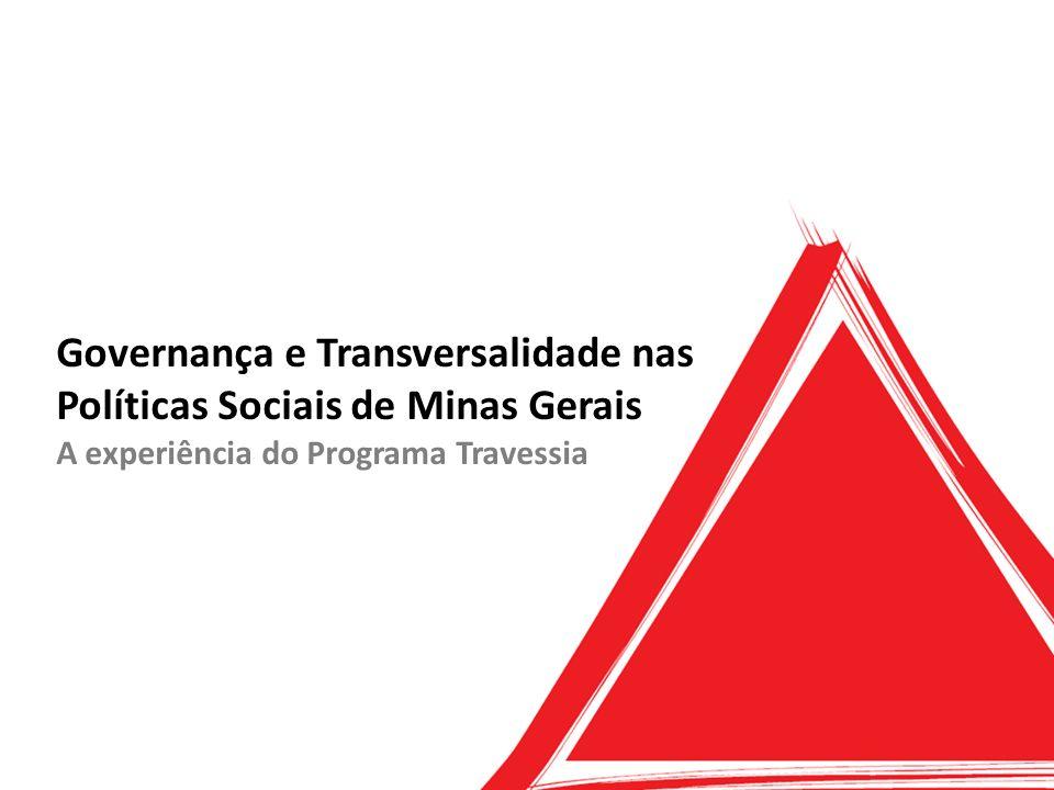 Governança e Transversalidade nas Políticas Sociais de Minas Gerais A experiência do Programa Travessia