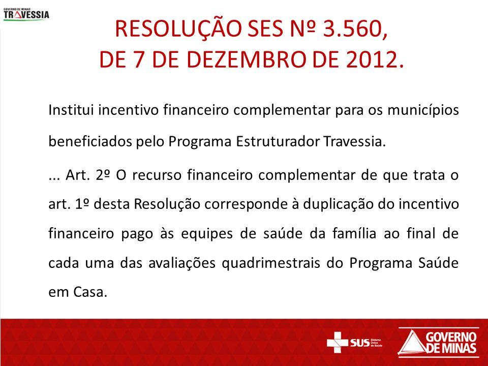RESOLUÇÃO SES Nº 3.560, DE 7 DE DEZEMBRO DE 2012.