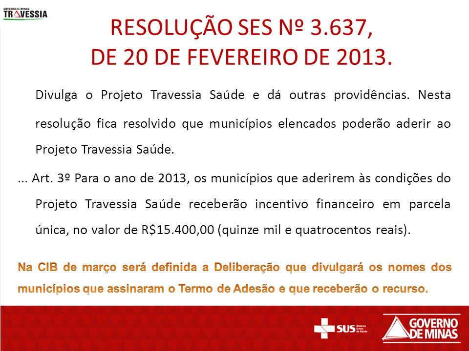 RESOLUÇÃO SES Nº 3.637, DE 20 DE FEVEREIRO DE 2013.