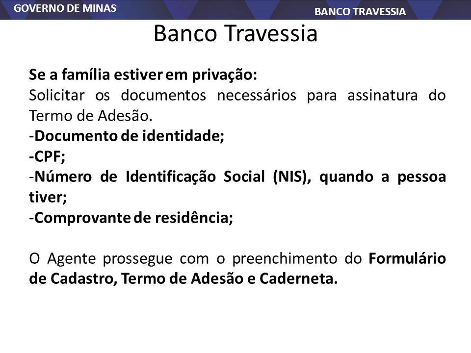 Banco Travessia Se a família estiver em privação: