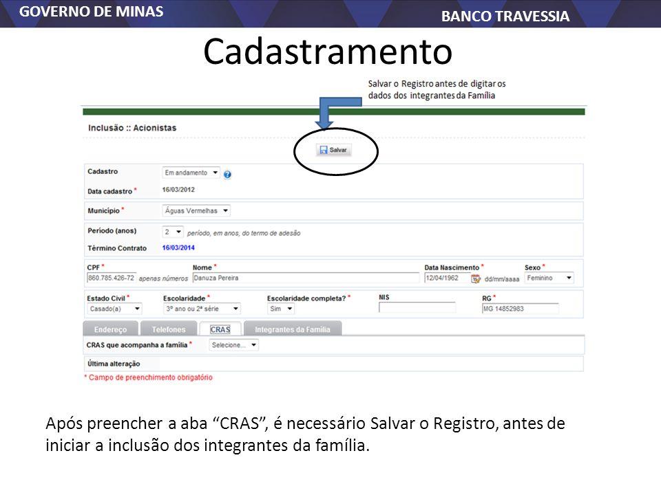 Cadastramento Após preencher a aba CRAS , é necessário Salvar o Registro, antes de iniciar a inclusão dos integrantes da família.