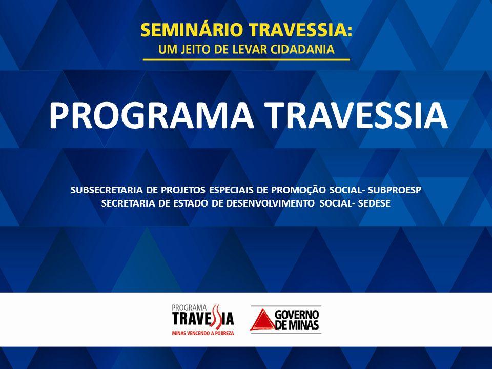 PROGRAMA TRAVESSIASUBSECRETARIA DE PROJETOS ESPECIAIS DE PROMOÇÃO SOCIAL- SUBPROESP.