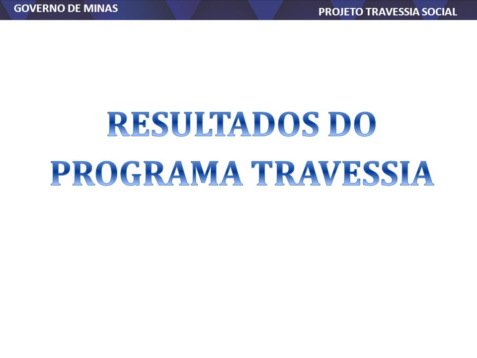 RESULTADOS DO PROGRAMA TRAVESSIA