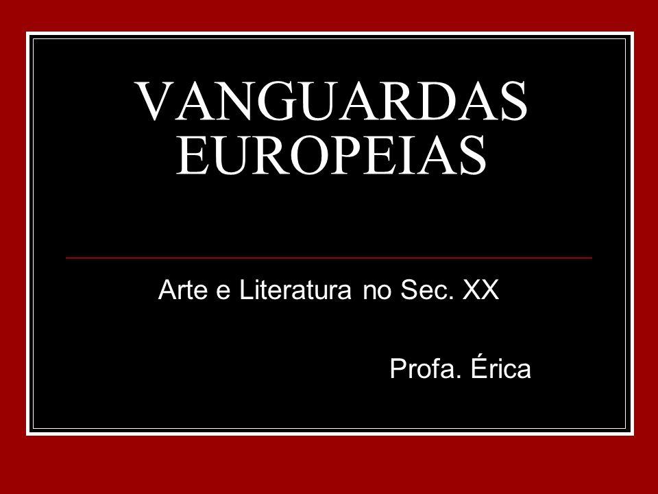 Arte e Literatura no Sec. XX Profa. Érica