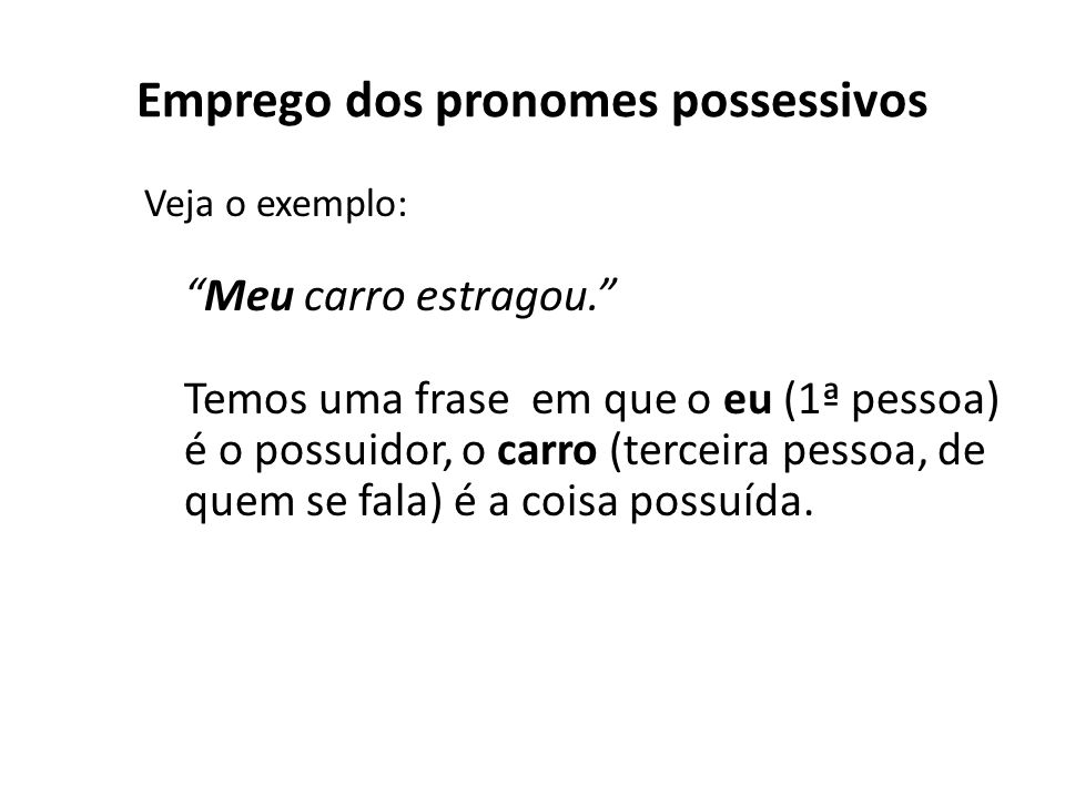 Emprego dos pronomes possessivos