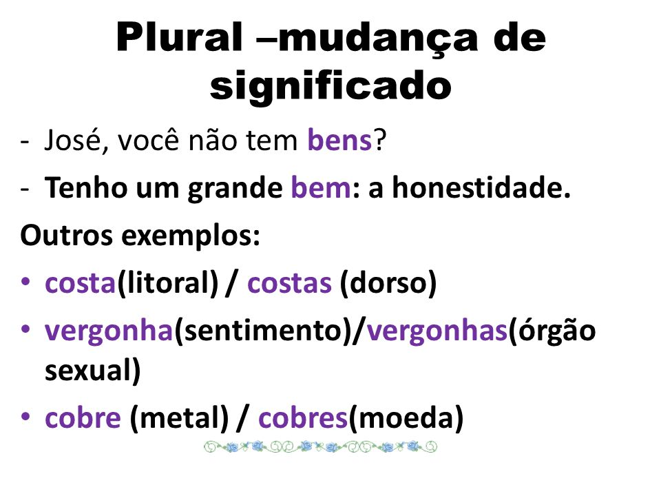 Plural –mudança de significado