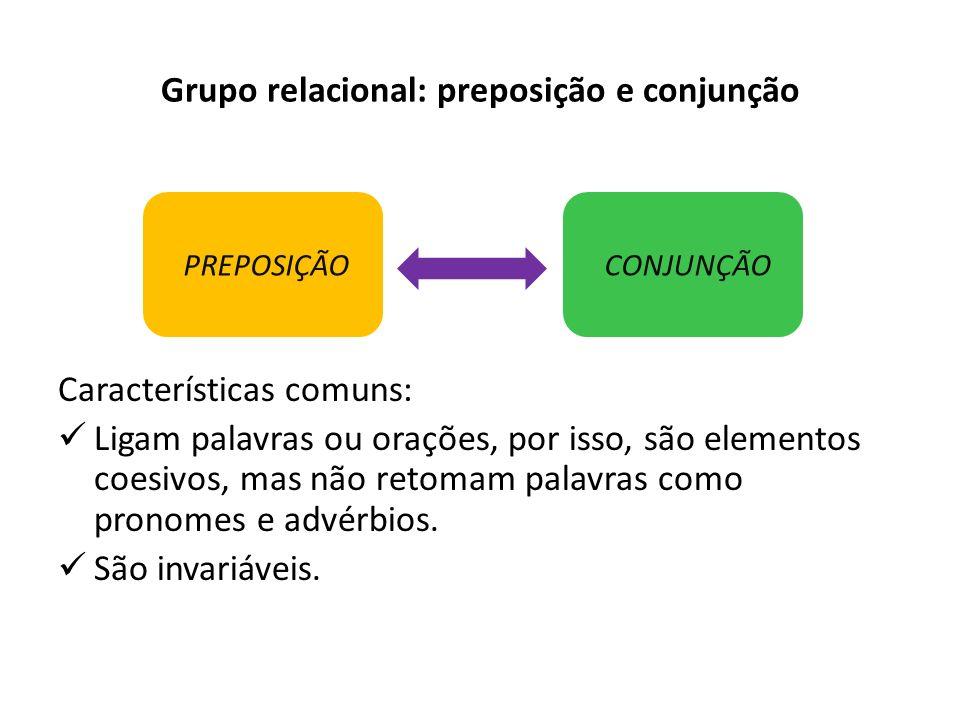 Grupo relacional: preposição e conjunção