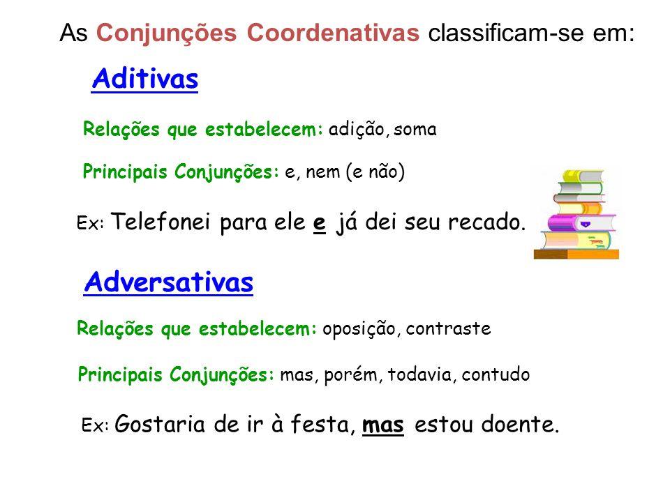 As Conjunções Coordenativas classificam-se em: