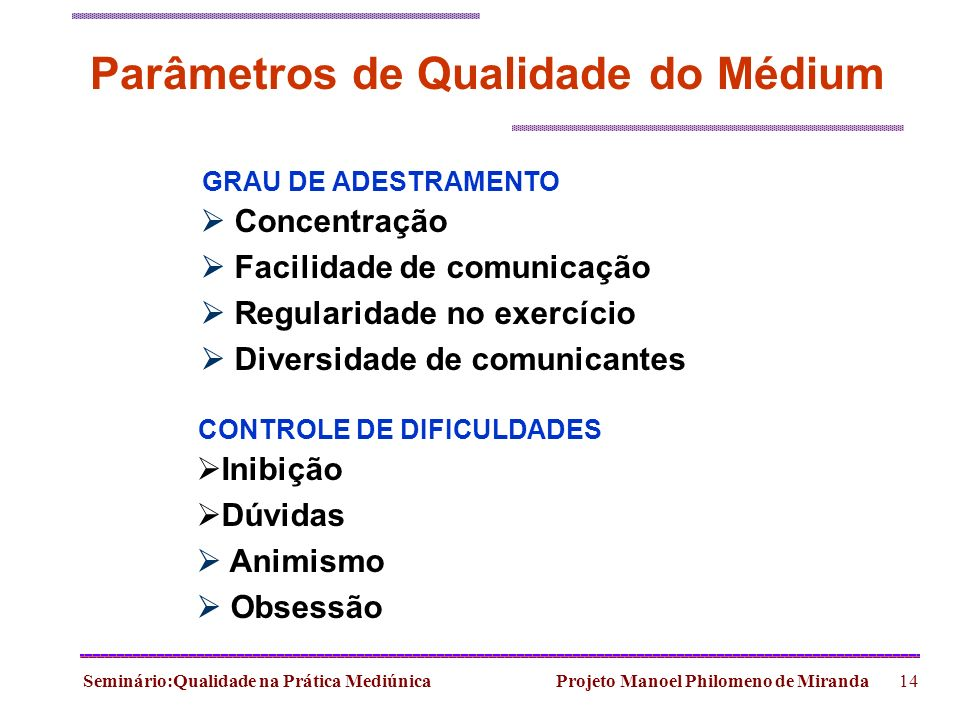 Parâmetros de Qualidade do Médium
