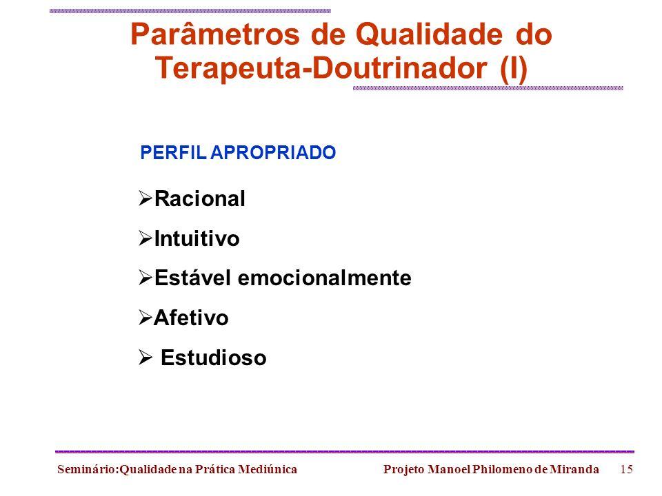 Parâmetros de Qualidade do Terapeuta-Doutrinador (I)