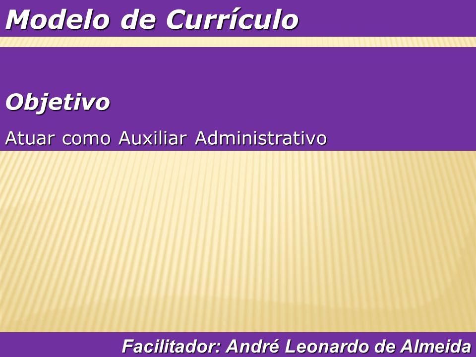Modelo de Currículo Objetivo Atuar como Auxiliar Administrativo