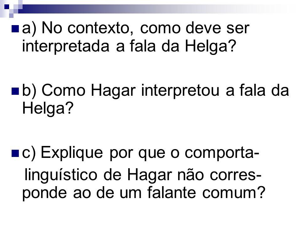 a) No contexto, como deve ser interpretada a fala da Helga