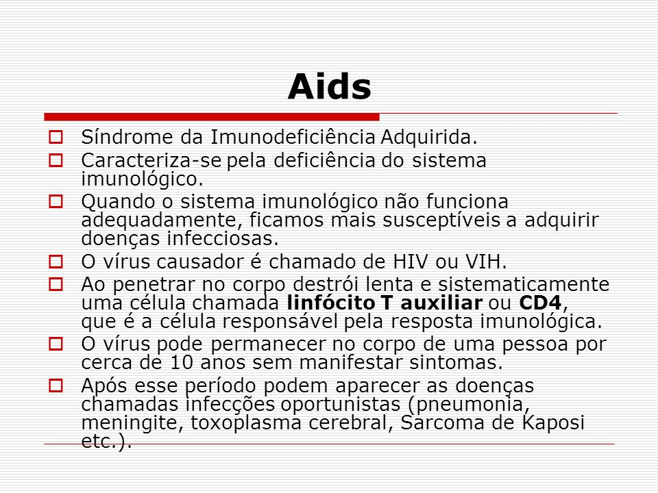 Aids Síndrome da Imunodeficiência Adquirida.