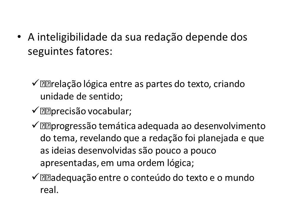 A inteligibilidade da sua redação depende dos seguintes fatores: