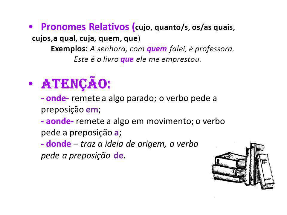 Atenção: Pronomes Relativos (cujo, quanto/s, os/as quais,