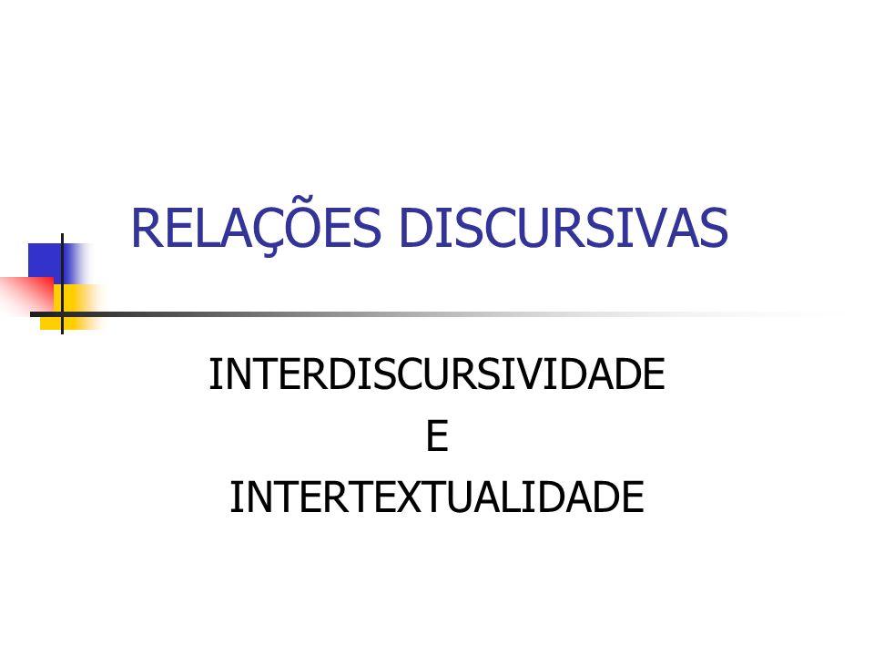 INTERDISCURSIVIDADE E INTERTEXTUALIDADE