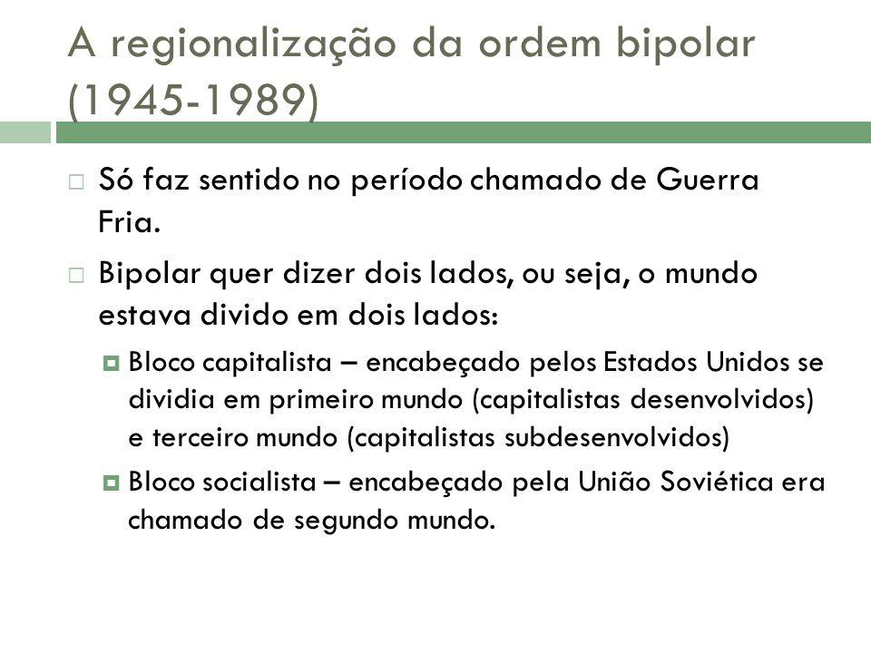 A regionalização da ordem bipolar (1945-1989)