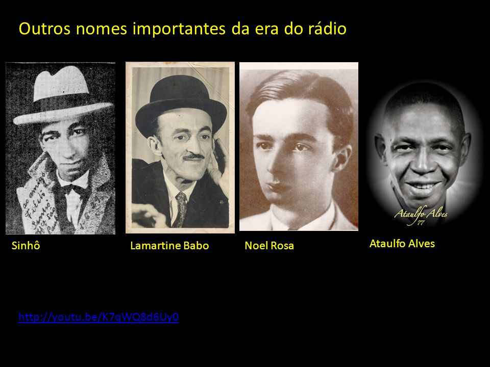 Outros nomes importantes da era do rádio