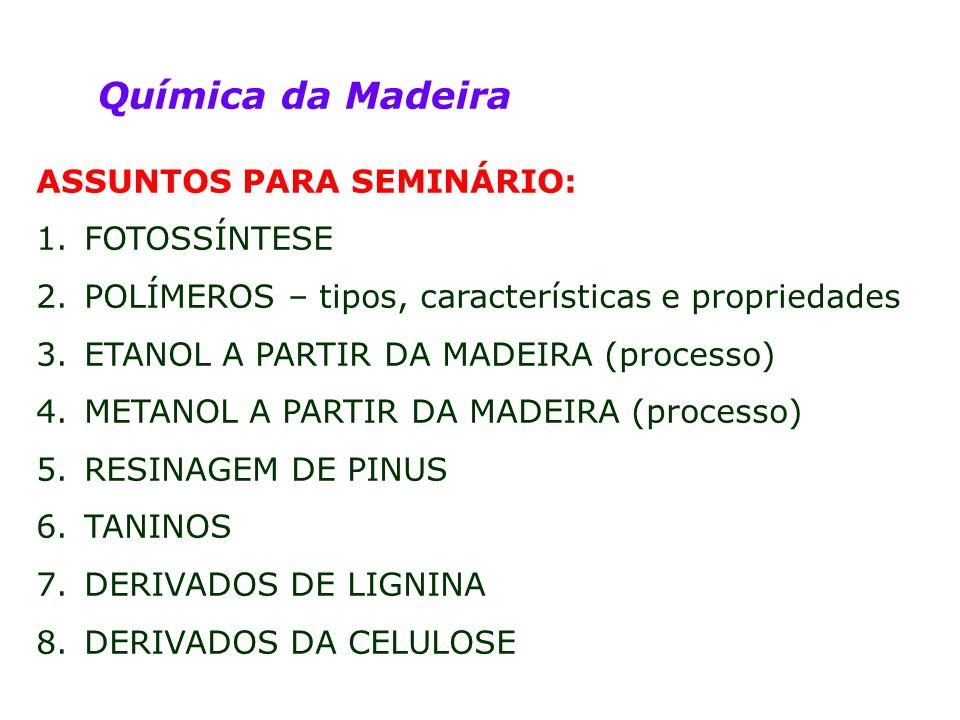 Química da Madeira ASSUNTOS PARA SEMINÁRIO: FOTOSSÍNTESE