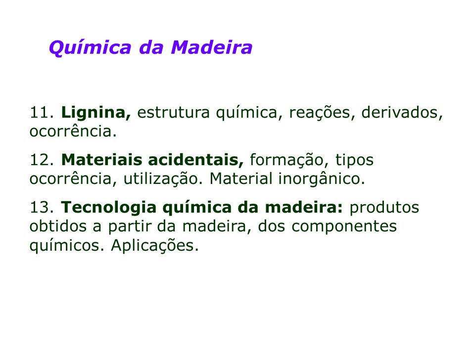 Química da Madeira11. Lignina, estrutura química, reações, derivados, ocorrência.