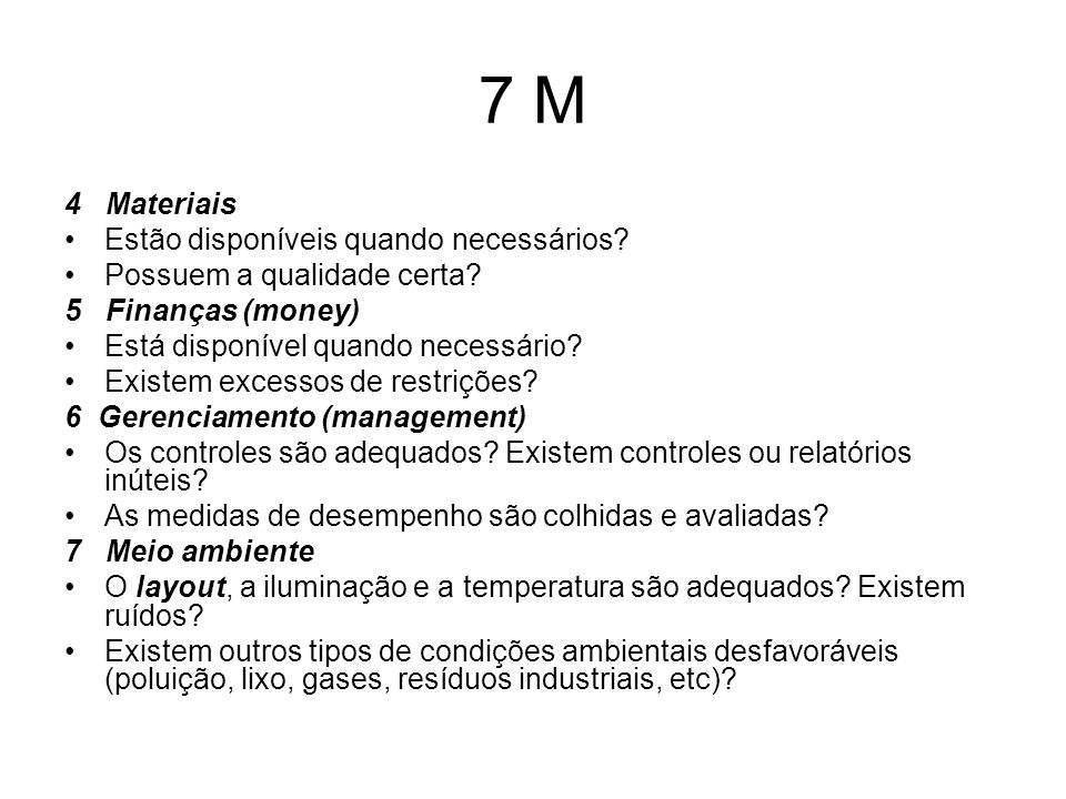 7 M 4 Materiais Estão disponíveis quando necessários