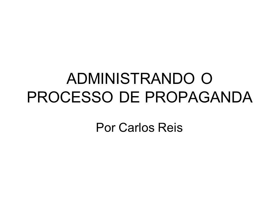 ADMINISTRANDO O PROCESSO DE PROPAGANDA