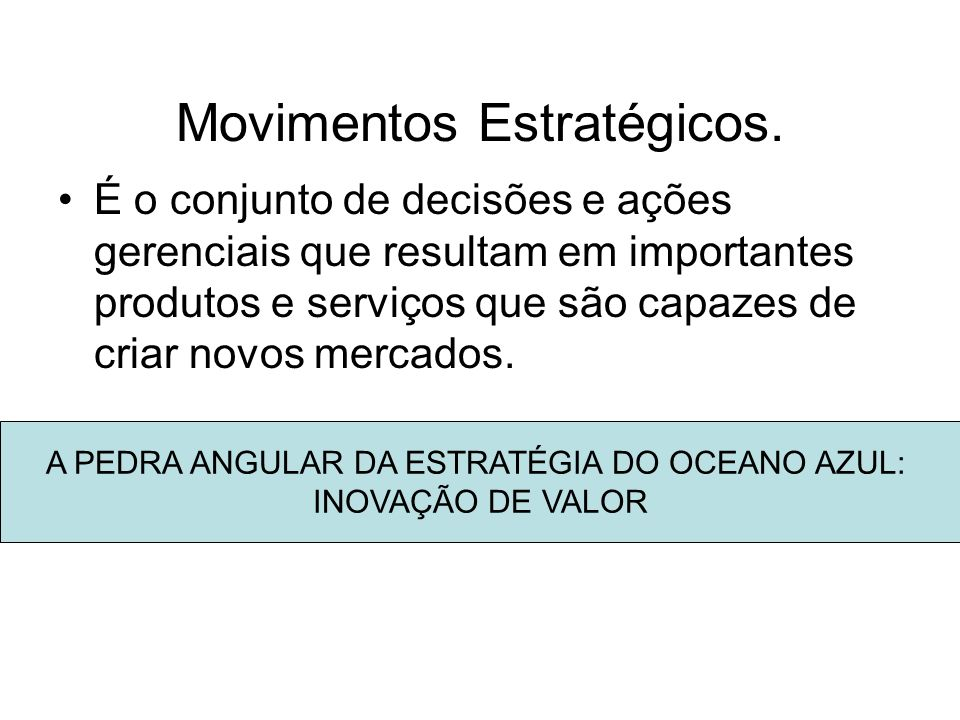 Movimentos Estratégicos.