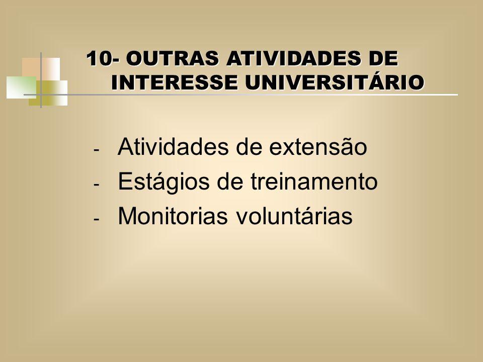 Atividades de extensão Estágios de treinamento Monitorias voluntárias