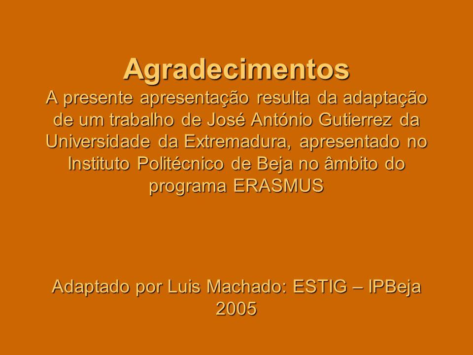 Adaptado por Luis Machado: ESTIG – IPBeja 2005