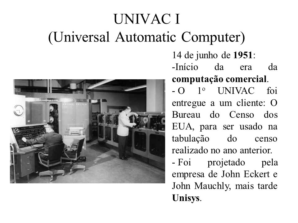 UNIVAC I (Universal Automatic Computer)