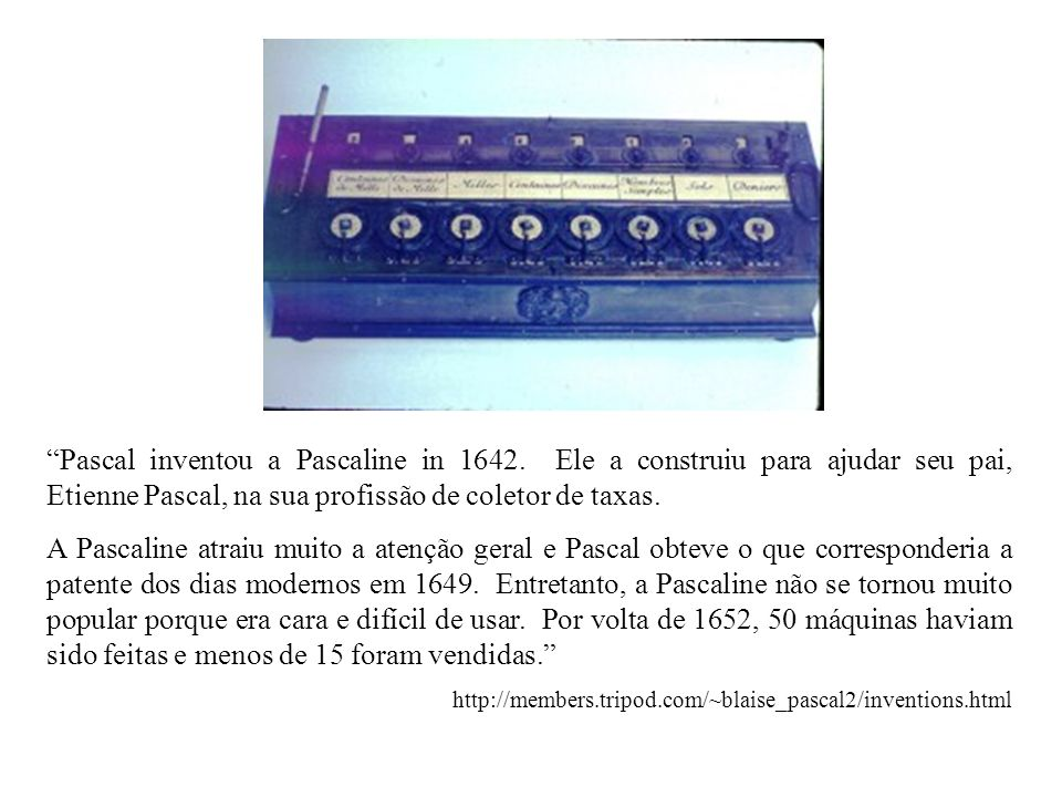 Pascal inventou a Pascaline in 1642