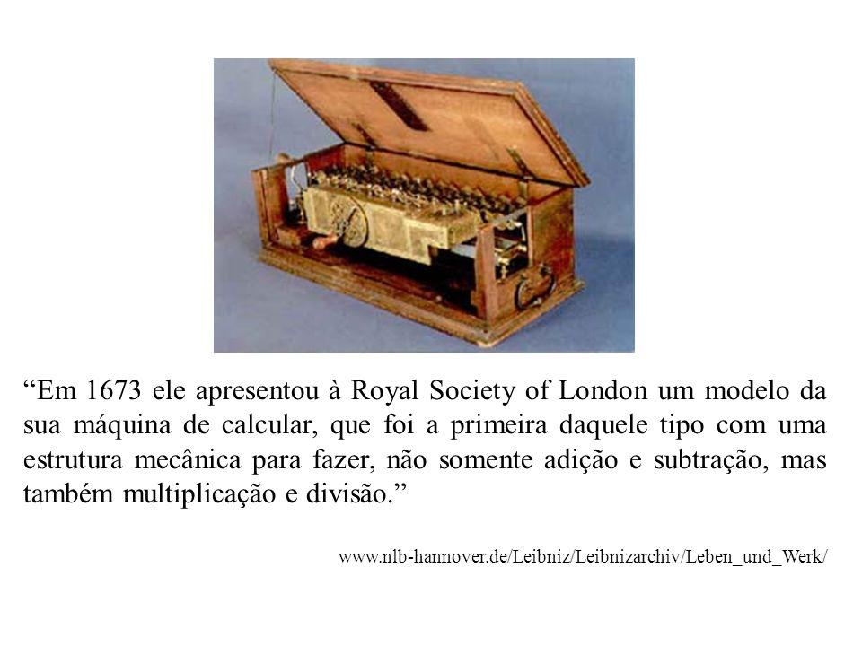 Em 1673 ele apresentou à Royal Society of London um modelo da sua máquina de calcular, que foi a primeira daquele tipo com uma estrutura mecânica para fazer, não somente adição e subtração, mas também multiplicação e divisão.