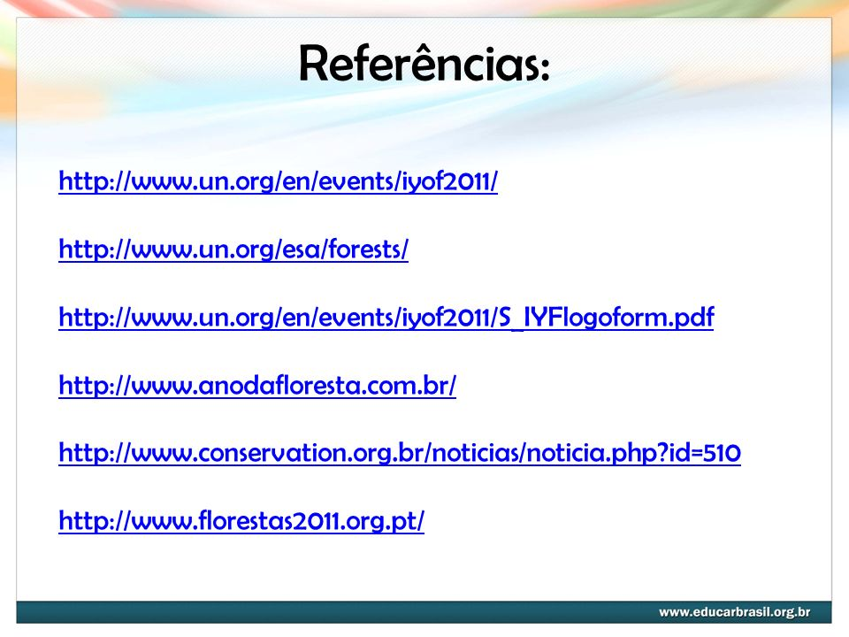 Referências: http://www.un.org/en/events/iyof2011/