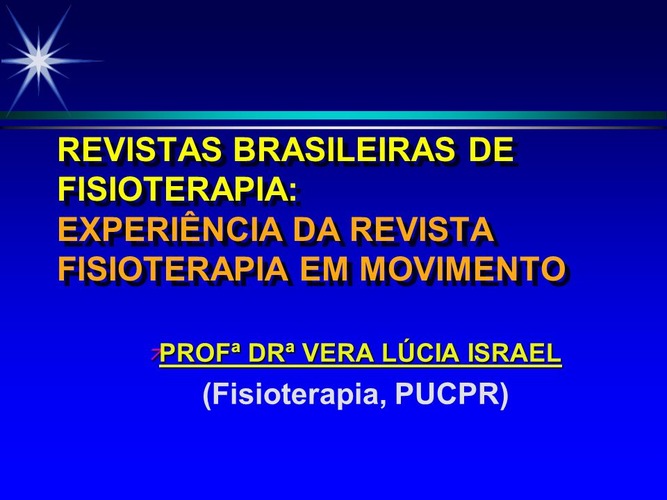 PROFª DRª VERA LÚCIA ISRAEL (Fisioterapia, PUCPR)
