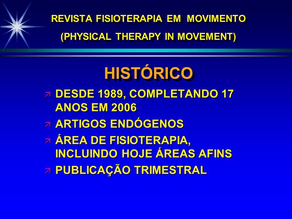 DESDE 1989, COMPLETANDO 17 ANOS EM 2006 ARTIGOS ENDÓGENOS