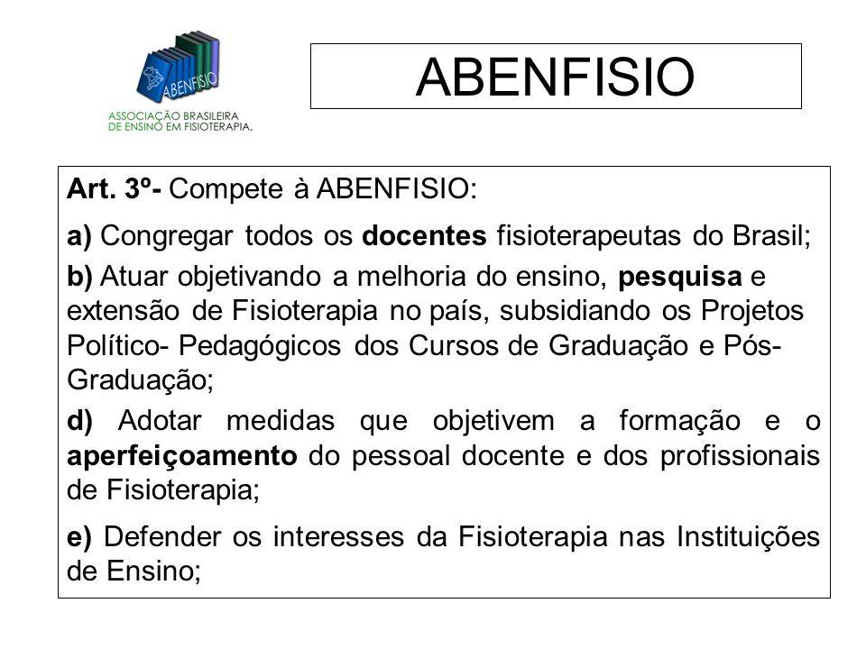 ABENFISIO Art. 3º- Compete à ABENFISIO: