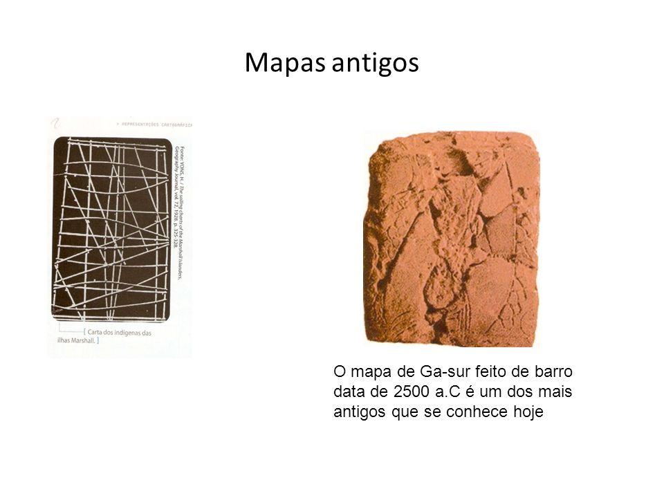 Mapas antigos O mapa de Ga-sur feito de barro data de 2500 a.C é um dos mais antigos que se conhece hoje.