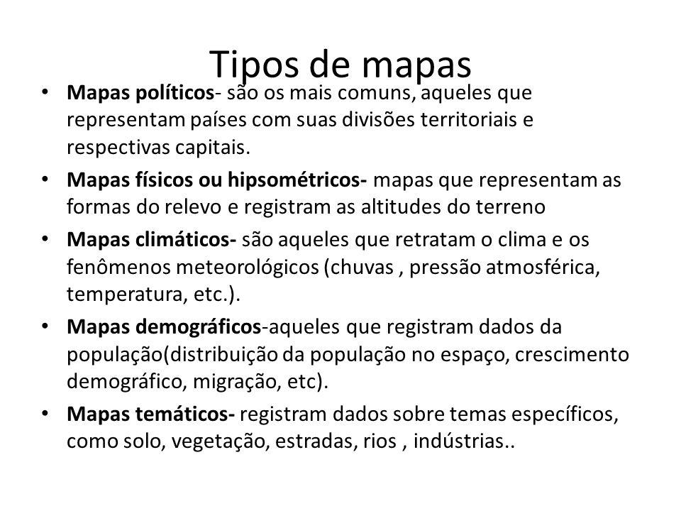 Tipos de mapas Mapas políticos- são os mais comuns, aqueles que representam países com suas divisões territoriais e respectivas capitais.