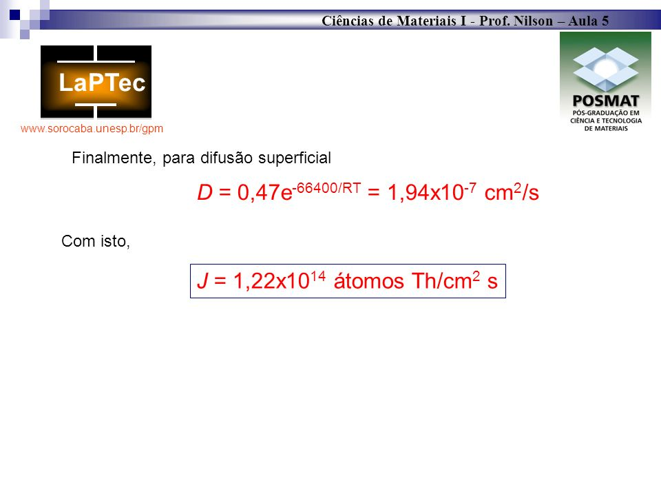 D = 0,47e-66400/RT = 1,94x10-7 cm2/s J = 1,22x1014 átomos Th/cm2 s