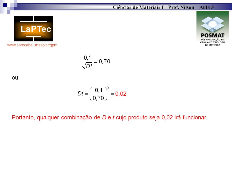 ou 0,02 Portanto, qualquer combinação de D e t cujo produto seja 0,02 irá funcionar.