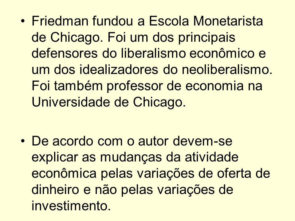 Friedman fundou a Escola Monetarista de Chicago