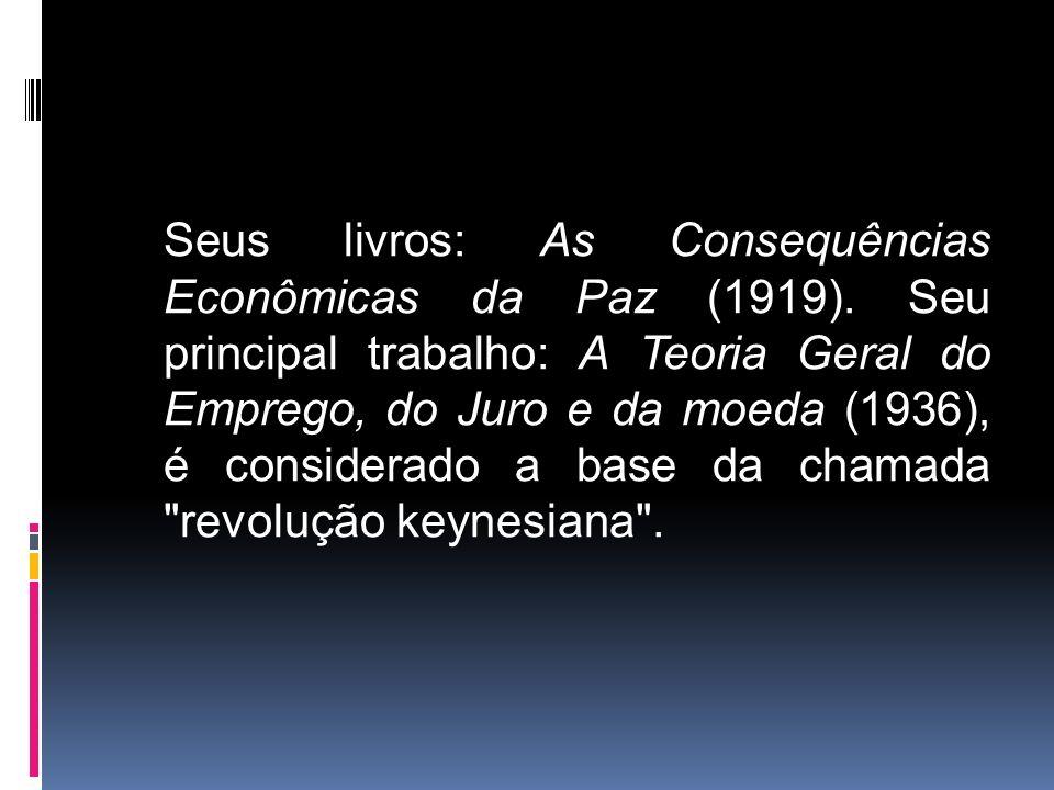Seus livros: As Consequências Econômicas da Paz (1919)